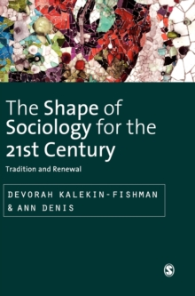 The Shape of Sociology for the 21st Century : Tradition and Renewal, Hardback Book