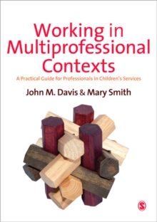 Working in Multiprofessional Contexts : A Practical Guide for Professionals in Children's Services, Paperback Book