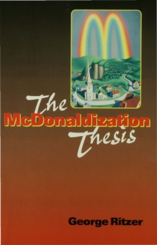 The McDonaldization Thesis : Explorations and Extensions, PDF eBook