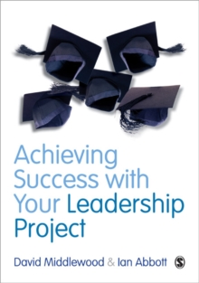 Achieving Success with Your Leadership Project, Paperback Book