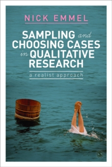 Sampling and Choosing Cases in Qualitative Research : A Realist Approach, Paperback Book