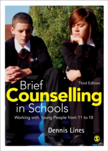 Brief Counselling in Schools : Working with Young People from 11 to 18, Paperback / softback Book