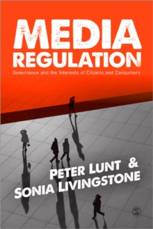 Media Regulation : Governance and the Interests of Citizens and Consumers, Paperback Book