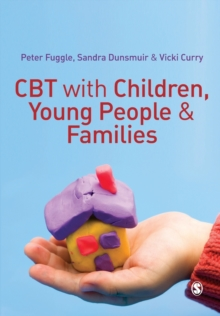 CBT with Children, Young People and Families, Paperback / softback Book