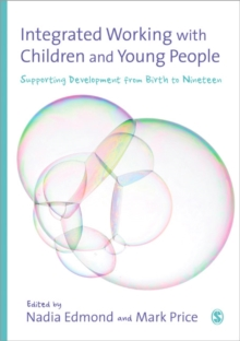 Integrated Working with Children and Young People : Supporting Development from Birth to Nineteen, Paperback / softback Book