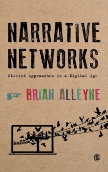 Narrative Networks : Storied Approaches in a Digital Age, Hardback Book