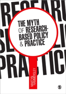 The Myth of Research-Based Policy and Practice, Paperback / softback Book