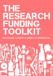 The Research Funding Toolkit : How to Plan and Write Successful Grant Applications, Paperback / softback Book