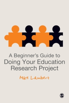 A Beginner's Guide to Doing Your Education Research Project, Paperback Book