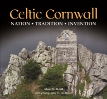 Celtic Cornwall : Penwith, West Cornwall & Scilly, Hardback Book