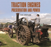 Traction Engines Preservation and Power, Hardback Book