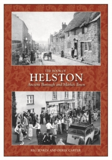 The Book of Helston : Ancient Borough & Market Town, Hardback Book