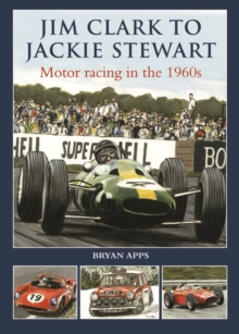 Jim Clark to Jackie Stewart : Motor Racing in the 1960's, Hardback Book