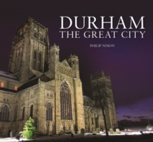 A Durham - The Great City, Hardback Book