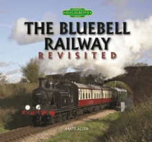 The Bluebell Railway Revisited, Hardback Book