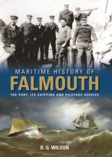 Maritime History of Falmouth : The Port, its Shipping and Pilotage Service, Hardback Book