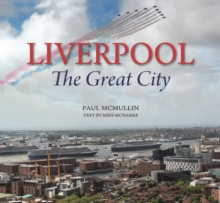 Liverpool the Great City, Hardback Book