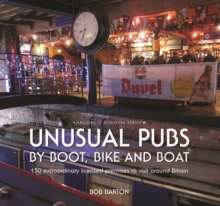 Unusual Pubs by Boot, Bike and Boat, Hardback Book