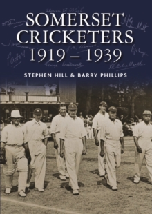 Somerset Cricketers 1919-1939, Hardback Book