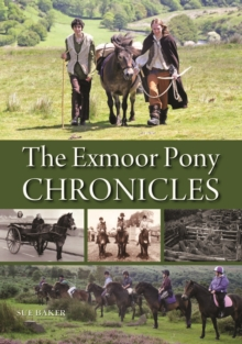 The Exmoor Pony Chronicles, Hardback Book