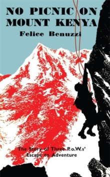 No Picnic on Mount Kenya, Hardback Book