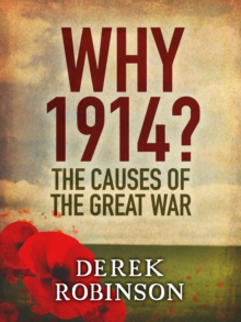 Why 1914? : The Causes of the Great War, EPUB eBook