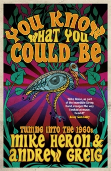 You Know What You Could Be : Tuning into the 1960s, Paperback / softback Book