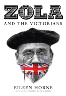Zola and the Victorians : Censorship in the Age of Hypocrisy, Hardback Book