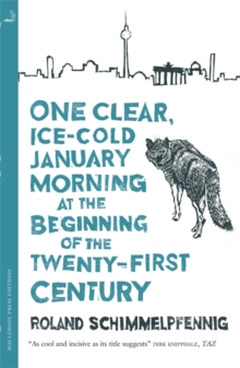 One Clear Ice-cold January Morning at the Beginning of the 21st Century, Paperback / softback Book