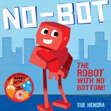 No-Bot, the Robot with No Bottom, Paperback Book