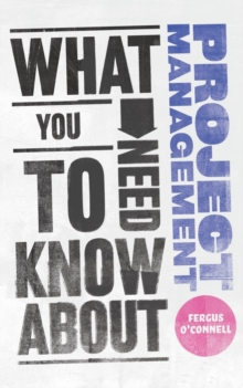 What You Need to Know About Project Management, Paperback Book