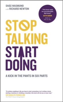 Stop Talking, Start Doing - a Kick in the Pants in Six Parts, Paperback Book