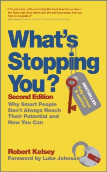 What's Stopping You? : Why Smart People Don't Always Reach Their Potential and How You Can, Paperback / softback Book