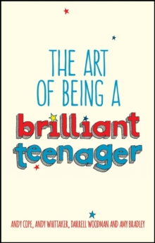 The Art of Being a Brilliant Teenager, Paperback / softback Book