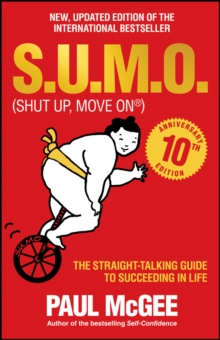 S.U.M.O (Shut Up, Move On) : The Straight-Talking Guide to Succeeding in Life, Paperback Book