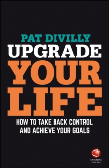Upgrade Your Life - How to Take Back Control and  Achieve Your Goals, Paperback Book
