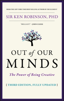 Out of Our Minds : The Power of Being Creative, Hardback Book