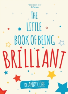 The Little Book of Being Brilliant, Paperback / softback Book