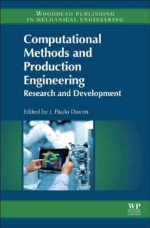 Computational Methods and Production Engineering : Research and Development, Hardback Book