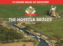 A Boot Up the Norfolk Broads : 10 Leisure Walks of Discovery Bk. 1, Hardback Book