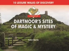 A Boot Up Dartmoor's Sites of Magic & Mystery : 10 Leisure Walks of Discovery, Hardback Book
