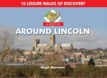 A Boot Up Around Lincoln : 10 Leisure Walks of Discovery, Hardback Book