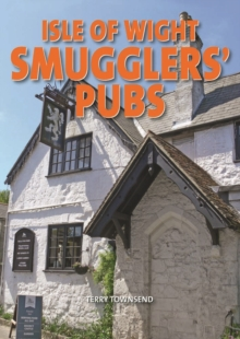 Isle of Wight Smuggers' Pubs, Hardback Book