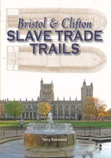 Bristol & Clifton Slave Trade Trails, Hardback Book