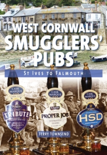 West Cornwall Smugglers' Pubs : St Ives to Falmouth, Hardback Book