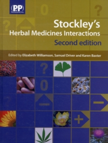 Stockley's Herbal Medicines Interactions : A Guide to the Interactions of Herbal Medicines, Hardback Book