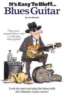 It's Easy To Bluff... Blues Guitar, EPUB eBook