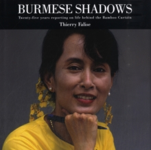 Burmese Shadows : Twenty-five Years Reporting on Life Behind the Bamboo Curtain, Hardback Book