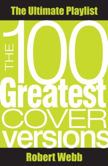 100 Greatest Cover Versions : The Ultimate Playlist, EPUB eBook