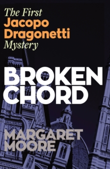 Broken Chord : The First Jacopo Dragonetti Mystery, Paperback / softback Book